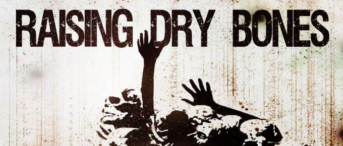 Raising Dry Bones