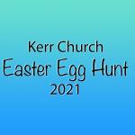 Kerr Church Easter Egg Hunt 2021